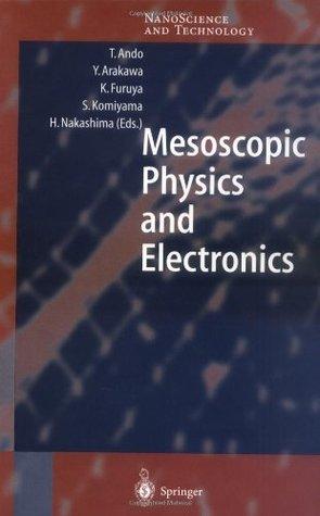 Mesoscopic Physics and Electronics (NanoScience and Technology)  by  Tsuneya Andō