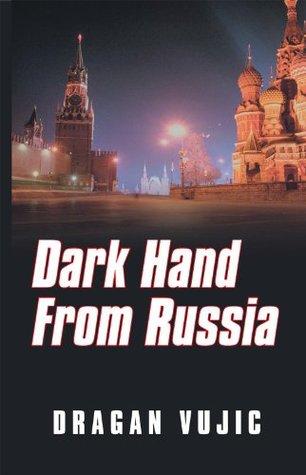 Dark Hand From Russia Dragan Vujic