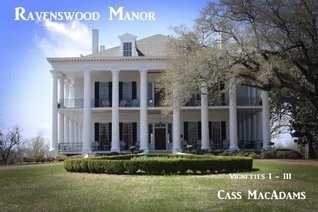 Ravenswood Manor I - An Erotic Tale Cass MacAdams
