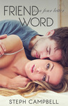 Friend is a Four Letter Word by Steph Campbell