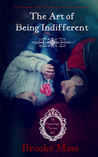 The Art of Being Indifferent (The Twisted Family Tree Series, #1)