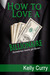 How to Love a Billionaire by Kelly Curry