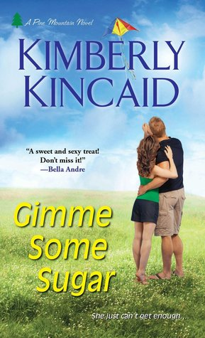 Gimme Some Sugar by Kimberly Kincaid