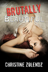 Brutally Beautiful (Beautiful, #1)