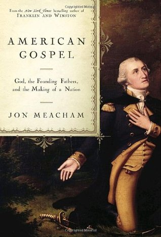 a review of john meachams the american gospel Advance praise for american gospel  in his american gospel, jon meacham provides a refreshingly clear, balanced, and wise historical portrait of religion and american politics at exactly the moment when such fairness and understanding are much needed.