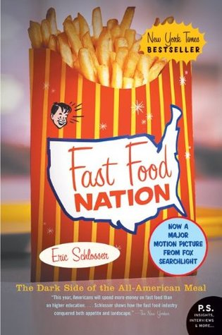 a rhetorical analysis of eric schlossers book fast food nations 54 quotes from fast food nation: the dark side of the all-american meal: 'the  history of the twentieth century was dominated by the struggle against tota.