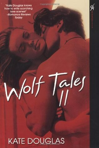 Book Review: Kate Douglas' Wolf Tales II