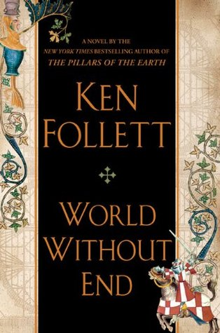 World Without End (The Pillars of the Earth, #2) by Ken