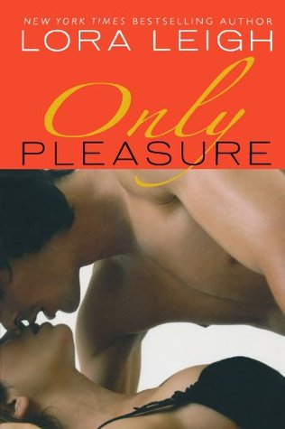 Book Review: Lora Leigh's Only Pleasure