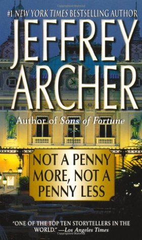 Not a penny more not a penny less by jeffrey archer for Less is more boek