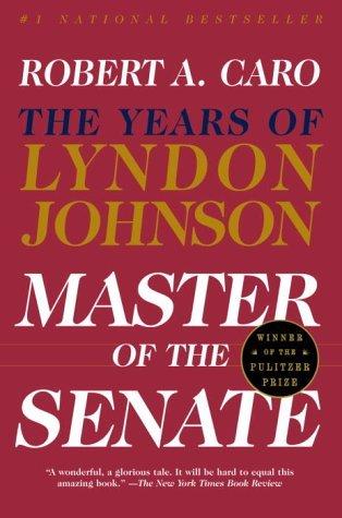 Master of the Senate (The Years of Lyndon Johnson, #3)