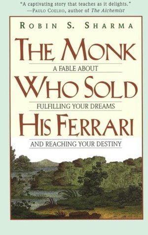 The Monk Who Sold His Ferrari: A Fable About Fulfilling Your Dreams & Reaching Your Destiny (Paperback)