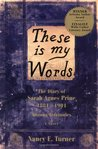 These Is My Words: The Diary of Sarah Agnes Prine, 1881-1901, Arizona Territories