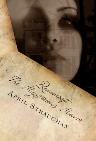 Ravencroft: The Mysterious Manor April Straughan