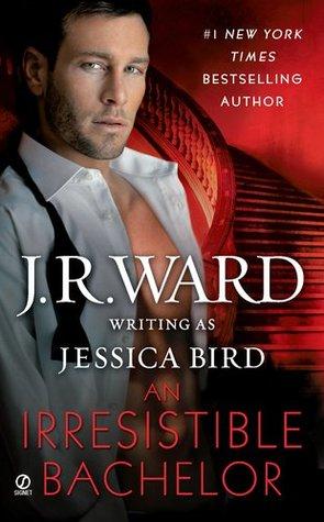 Book Review: J.R. Ward as Jessica Bird' s An Irresistible Bachelor