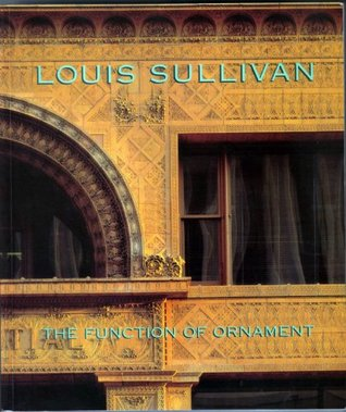 Louis Sullivan: The Function of Ornament David Van Zanten