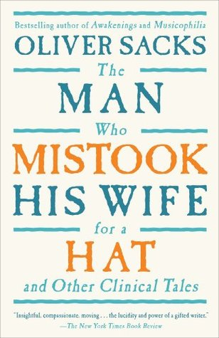 The Man Who Mistook His Wife for a Hat and Other Clinical Tales (Paperback)