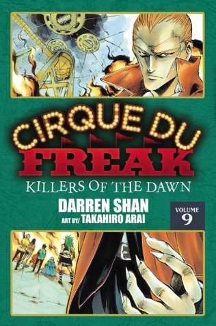 Cirque Du Freak: Killers of the Dawn, Vol. 9 (Cirque Du Freak: The Manga, #9)