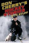 Don Cherry's Hockey Stories and Stuff