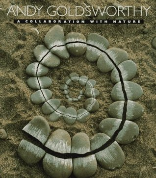 Andy Goldsworthy: A Collaboration with Nature (Hardcover)