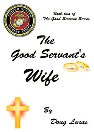 The Good Servant's Wife by Doug Lucas