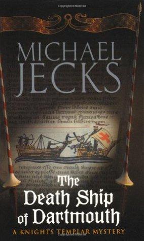 Death Ship of Dartmouth (Knights Templar, #21)  - Michael Jecks