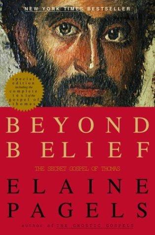book summary beyond belief Elaine pagels, beyond belief new york: random house, 2004 pp 257  $2495 hb isbn 0-375-50156-8 vintage $1300 pb isbn: 0-375-70316-0  reviewed.