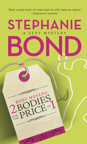 Body Movers 02 - 2 Bodies for the Price of 1         (IN CHAPTERS) - Stephanie Bond