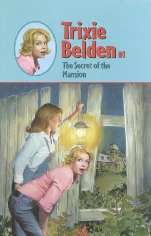 The Secret of the Mansion (Trixie Belden #1)