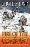 Fire of the Covenant by Gerald N. Lund