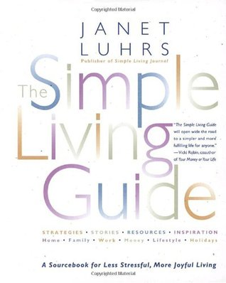 The simple living guide by janet luhrs reviews for Minimalist living forum