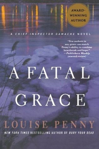 Book Review: Louise Penny's A Fatal Grace