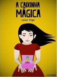 A caixinha mágica Luiza Trigo