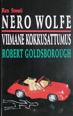 Viimane kokkusattumus (Nero Wolfe Novels  by  Robert Goldsborough #4) by Robert Goldsborough