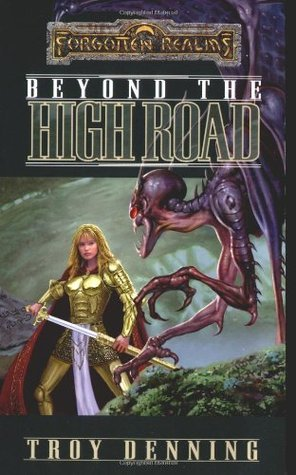 Beyond the High Road (The Cormyr Saga)  by  Troy Denning