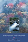 Mountains of the Heart: A Natural History of the Appalachians