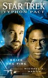 Seize the Fire (Star Trek: Typhon Pack, #2)
