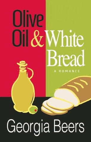 Olive Oil and White Bread by Georgia Beers