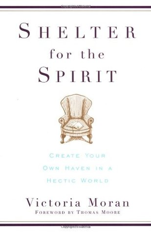 Shelter for the Spirit: Create Your Own Haven in a Hectic World