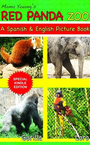 Red Panda Zoo: A Spanish and English Picture Book (Mama Youngs Picture Books)  by  Mama Young