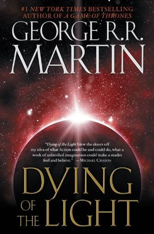Dying of the Light - George R. R. Martin
