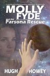Molly Fyde and the Parsona Rescue by Hugh Howey