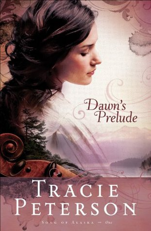 Dawn's Prelude (Song of Alaska, #1)