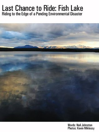 Last Chance to Ride: Fish Lake  by  Neil Johnston