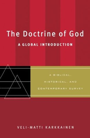 Doctrine of God, The: A Global Introduction  by  Veli-Matti Karkkainen
