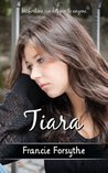Tiara: a girls search for her lost identity Francie Forsythe