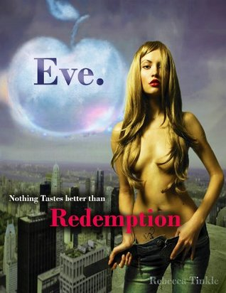 Eve: Redemption (Eve Series)  by  Rebecca Tinkle
