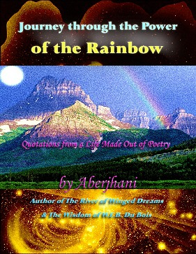 Journey through the Power of the Rainbow by Aberjhani