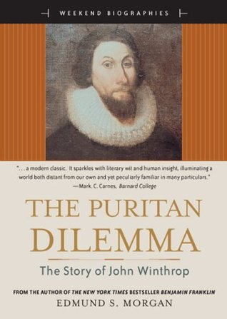 the puritan dilemma by edmund morgan essay Edmund morgan from citizendium  two early books, birth of the republic (1956) and the puritan dilemma  yale university has endowed the edmund s morgan chair.