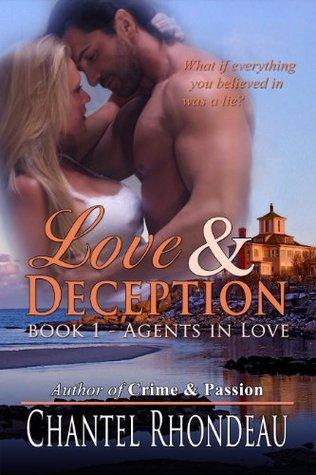 Love & Deception (Agents in Love - Book 1)  by  Chantel Rhondeau